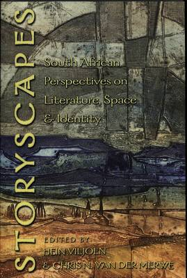 Storyscapes: South African Perspectives on Literature, Space and Identity (Paperback)