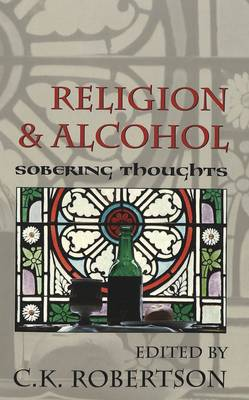 Religion and Alcohol: Sobering Thoughts (Paperback)