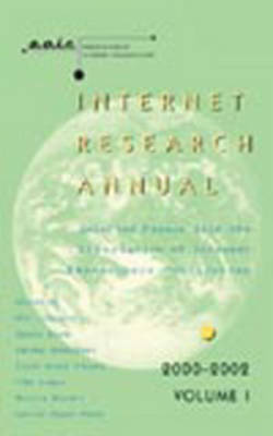 Internet Research Annual: v. 1: Selected Papers from the Association of Internet Researchers Conferences 2000-2002 - Digital Formations 19 (Paperback)