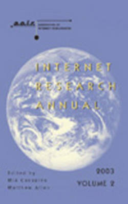 Internet Research Annual: v. 2: Selected Papers from the Association of Internet Researchers Conference 2003 - Digital Formations 20 (Paperback)