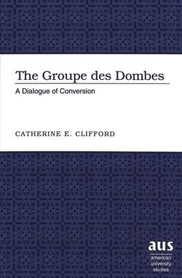 The Groupe Des Dombes: A Dialogue of Conversion - American University Studies 231 (Hardback)
