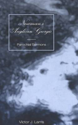 Newman's Anglican Georgic: Parochial Sermons (Hardback)
