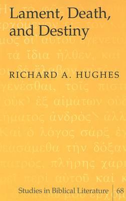 Lament, Death, and Destiny - Studies in Biblical Literature 68 (Hardback)