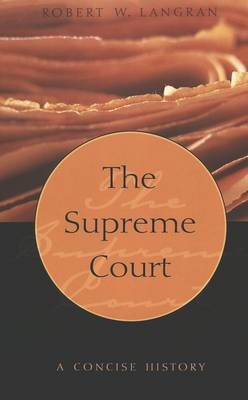 The Supreme Court: A Concise History - Teaching Texts in Law and Politics 32 (Hardback)