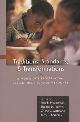 Traditions, Standards, and Transformations: A Model for Professional Development School Networks (Paperback)