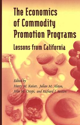 The Economics of Commodity Promotion Programs: Lessons from California (Hardback)