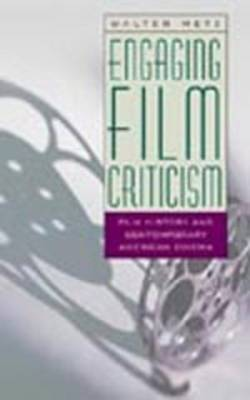 Engaging Film Criticism: Film History and Contemporary American Cinema - Contemporary Film, Television, and Video 2 (Paperback)