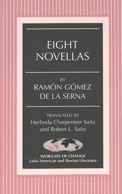 Eight Novellas - Wor(L)Ds of Change: Latin American and Iberian Literature 56 (Paperback)