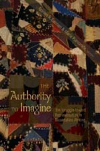 The Authority to Imagine: The Struggle Toward Representation in Dissertation Writing - Complicated Conversation: A Book Series of Curriculum Studies 11 (Paperback)