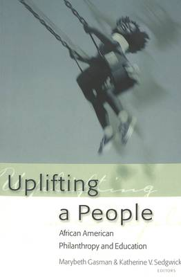 Uplifting a People: African American Philanthropy and Education (Paperback)