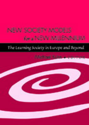New Society Models for a New Millennium: The Learning Society in Europe and Beyond (Paperback)