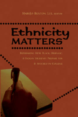 Ethnicity Matters: Rethinking How Black, Hispanic, and Indian Students Prepare for and Succeed in College - Adolescent Cultures, School & Society 39 (Paperback)
