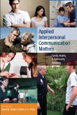 Applied Interpersonal Communication Matters: Family, Health, and Community Relations - Language as Social Action 5 (Paperback)