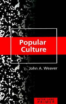 Popular Culture Primer: Revised Edition - Peter Lang Primer 8 (Hardback)