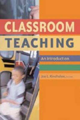 Classroom Teaching: An Introduction (Paperback)