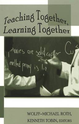 Teaching Together, Learning Together - Counterpoints 294 (Paperback)