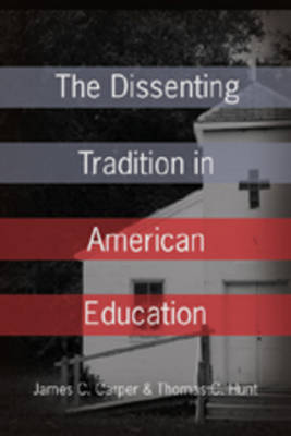 The Dissenting Tradition in American Education (Paperback)