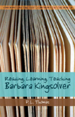 Reading, Learning, Teaching Barbara Kingsolver - Confronting the Text, Confronting the World 1 (Paperback)