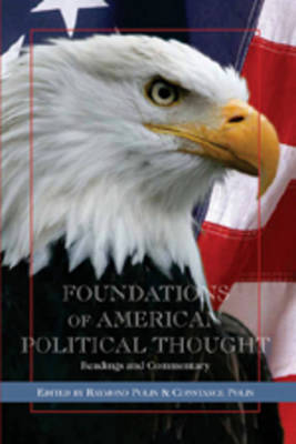 Foundations of American Political Thought: Readings and Commentary (Hardback)