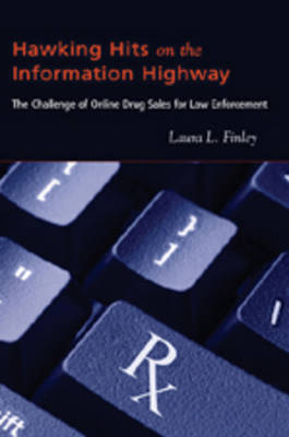 Hawking Hits on the Information Highway: The Challenge of Online Drug Sales for Law Enforcement - New Perspectives in Criminology and Criminal Justice 1 (Paperback)