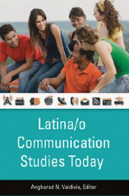 Latina/o Communication Studies Today (Hardback)