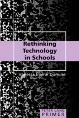 Rethinking Technology in Schools Primer - Peter Lang Primer 27 (Paperback)