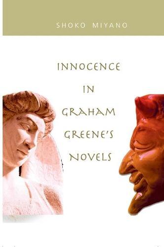 Innocence in Graham Greene's Novels (Hardback)