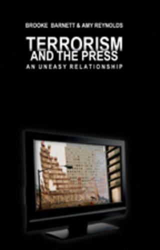Terrorism and the Press: An Uneasy Relationship - Mediating American History 3 (Paperback)