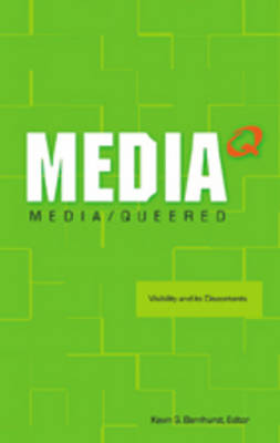 Media Queered: Visibility and Its Discontents (Paperback)