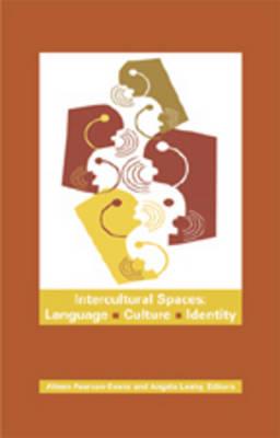 Intercultural Spaces: Language, Culture, Identity (Hardback)