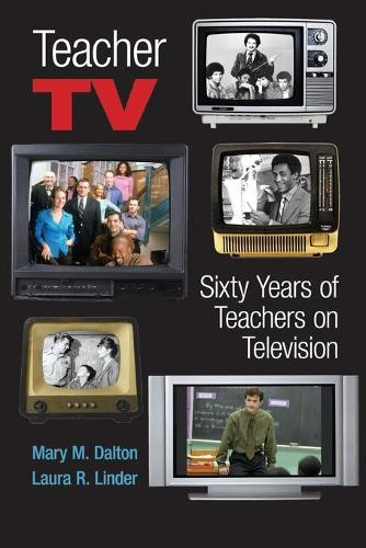 Teacher TV: Sixty Years of Teachers on Television - Counterpoints 320 (Paperback)