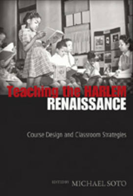 Teaching the Harlem Renaissance: Course Design and Classroom Strategies - African-American Literature and Culture 16 (Paperback)