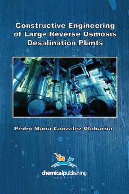 Constructive Engineering of Large Reverse Osmosis Desalination Plants (Paperback)