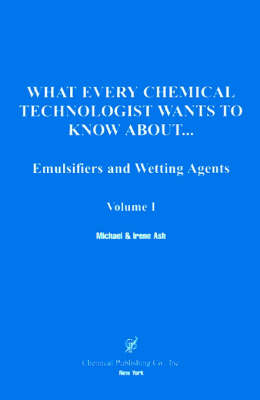 What Every Chemical Technologist Wants to Know About: Emulsifiers and Wetting Agents, Volume 1 (Paperback)