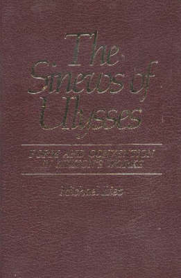 The Sinews of Ulysses: Form and Convention in Milton's Works - Duquesne Studies: Language and Literature Series v. 9 (Hardback)