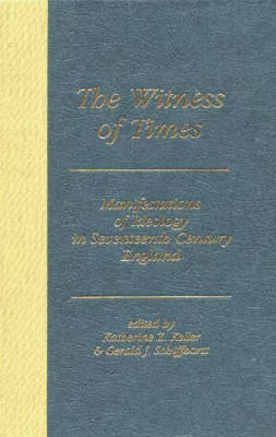 The Witness of Times: Manifestations of Ideology in Seventeenth Century England - Duquesne Studies: Language and Literature Series Vol 15 (Hardback)