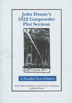 John Donne's 1622 Gunpowder Plot Sermon: A Parallel-Text Edition (Hardback)
