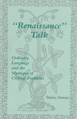 Renaissance' Talk: Ordinary Language & the Mystique of Critical Problems (Paperback)