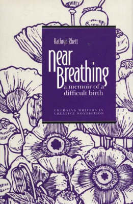 Near Breathing: A Memoir of a Difficult Birth - Emerging Writers in Creative Nonfiction (Hardback)