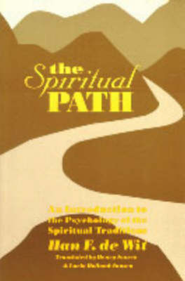 The Spiritual Path: An Introduction to the Psychology of the Spiritual Traditions (Hardback)