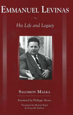 Emmanuel Levinas: His Life and Legacy (Paperback)