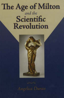 The Age of Milton and the Scientific Revolution (Hardback)