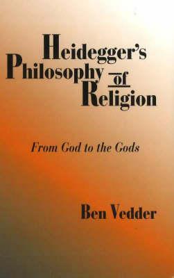 Heidegger's Philosophy of Religion: From God to the Gods (Hardback)
