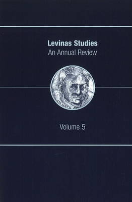 Levinas Studies: An Annual Review, Volume 5 (Paperback)