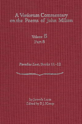 A Variorum Commentary on the Poems of John Milton: Volume 5, Part 8 [Paradise Lost, Books 11-12] (Hardback)