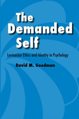 The Demanded Self: Levinasian Ethics and Identity in Psychology (Paperback)
