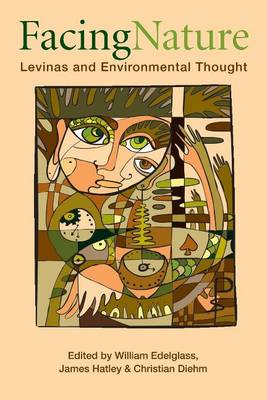 Facing Nature: Levinas and Environmental Thought (Paperback)