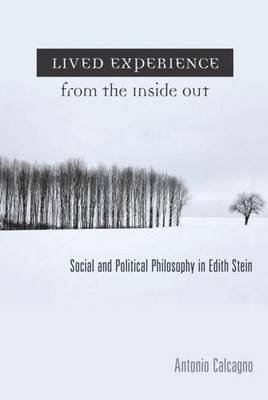 Lived Experience from the Inside Out: Social And Political Philosophy In Edith Stein (Paperback)