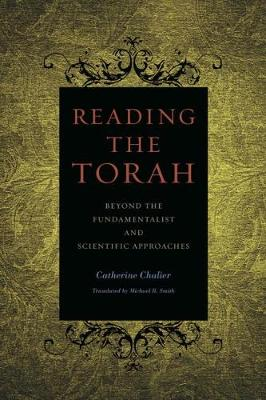 Reading the Torah: Beyond the Fundamentalist and Scientific Approaches (Paperback)