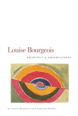 Louise Bourgeois: Drawings and Observations (Hardback)